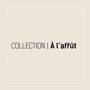 Collection À l'affût